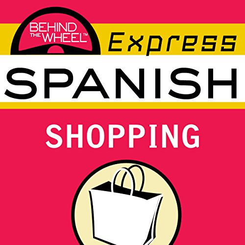 Behind the Wheel Express Spanish: Shopping audiobook cover art