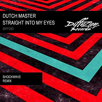 Straight Into My Eyes (Shockwave Remix)