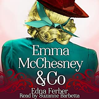 Emma McChesney & Co.                   By:                                                                                                                                 Edna Ferber                               Narrated by:                                                                                                                                 Suzanne Barbetta                      Length: 4 hrs and 39 mins     2 ratings     Overall 5.0