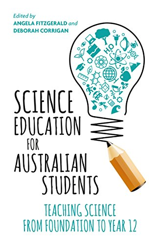 Science Education for Australian Students: Teaching Science from Foundation to Year 12 (English Edition)