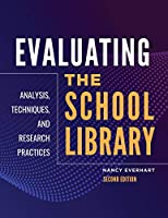 Evaluating the School Library: Analysis, Techniques, and Research Practices