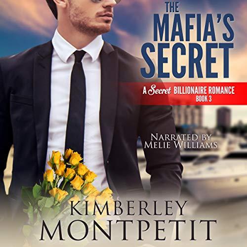 The Mafia's Secret Audiobook By Kimberley Montpetit cover art
