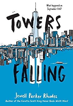 Towers Falling by [Jewell Parker Rhodes]