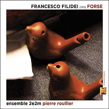 Francesco Filidei: Opera Forse, 1973