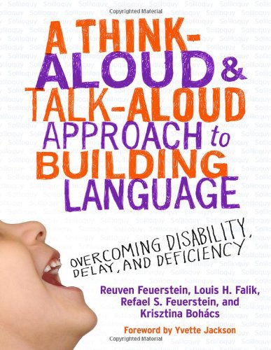 A Think-Aloud and Talk-Aloud Approach to Building Language: Overcoming  Disability, Delay, and Deficiency (0)