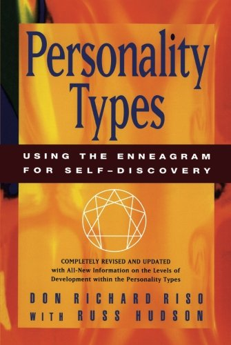 Compare Textbook Prices for Personality Types: Using the Enneagram for Self-Discovery Revised, Subsequent Edition ISBN 8601404559976 by Riso, Don Richard,Hudson, Russ