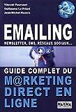 Emailing, newsletter,SMS, réseaux sociaux... Guide complet du marketing direct en ligne