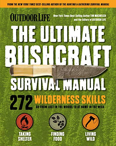 Outdoor Life: Ultimate Bushcraft Survival Manual: 272 Wilderness Skills   Survival Handbook   Gifts For Outdoorsman