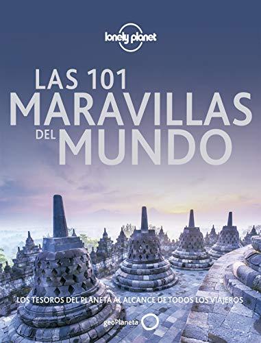 Las 101 maravillas del mundo: Los tesoros del planeta al alcance de todos los...