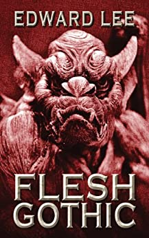 Flesh Gothic by [Edward Lee]
