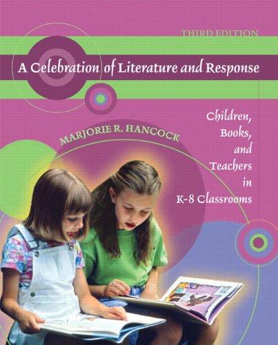 Celebration of Literature and Response, A: Children,...