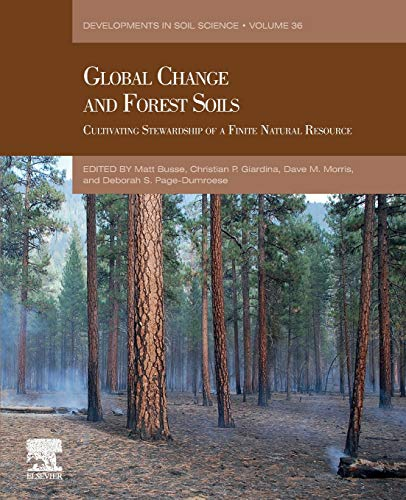 Global Change and Forest Soils, Volume 36: Cultivating Stewardship of a Finite Natural Resource