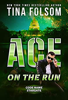 Ace on the Run (Code Name Stargate Book 1) by [Tina Folsom]