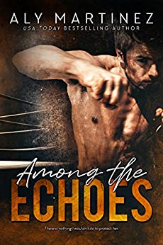 Among The Echoes by [Aly Martinez, Mickey Reed]