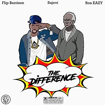 The Difference (feat. Ron EAZY)