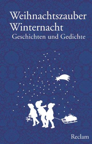 Weihnachtszauber Winternacht: Geschichten und Gedichte