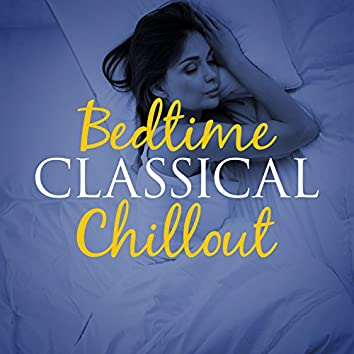 Bedtime Classical Chillout