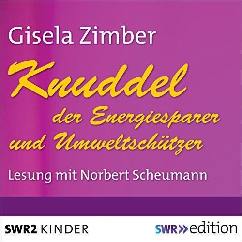 Knuddel, der Energiesparer und Umweltschützer audiobook cover art