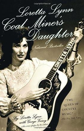 Loretta Lynn: Coal Miners Daughter by Loretta Lynn George Vecsey(2010-09-21)