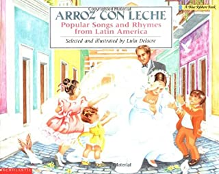 Arroz con leche: canciones y ritmos populares de América Latina Popular Songs and Rhymes From