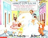 Arroz con leche: canciones y ritmos populares de América Latina Popular Songs and Rhymes From Latin America (English and Spanish Edition)