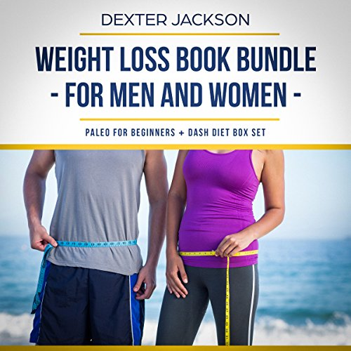 Weight Loss Book Bundle for Men and Women: Paleo for Beginners + DASH Diet Box Set audiobook cover art