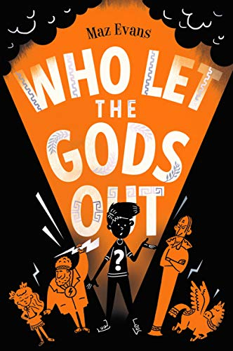 Who Let the Gods Out?: the first EPIC adventure in Maz Evans's bestselling series