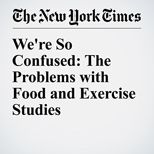 We're So Confused: The Problems with Food and Exercise Studies audiobook cover art
