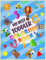 My Best Toddler Coloring Book: Funny and Cute Animals, Easy to Color for Toddlers and Kids
