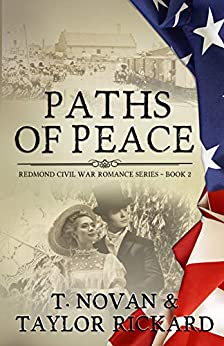 [T. Novan, Taylor Rickard]のPaths of Peace (Redmond Civil War Romance Series Book 2) (English Edition)