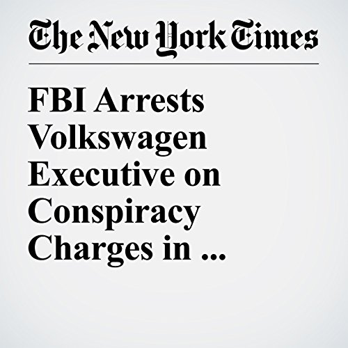 FBI Arrests Volkswagen Executive on Conspiracy Charges in Emissions Scandal copertina