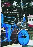 L'art brut - L'instinct créateur