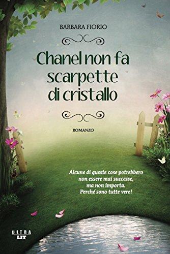Chanel non fa scarpette di cristallo (Italian Edition)