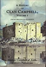 A History of Clan Campbell: From Origins to Flodden (Vol 1) by Campbell of Airds, Alastair (2000) Hardcover