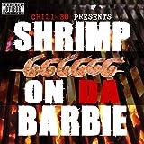 Shrimp on da Barbie [Explicit]