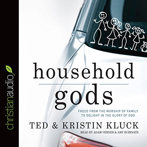 Household Gods                   By:                                                                                                                                 Ted Kluck,                                                                                        Kristin Kluck                               Narrated by:                                                                                                                                 Adam Verner,                                                                                        Rubinate Amy                      Length: 3 hrs and 57 mins     Not rated yet     Overall 0.0