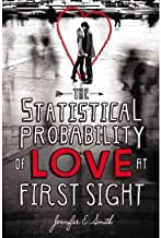 [ { THE STATISTICAL PROBABILITY OF LOVE AT FIRST SIGHT } ] by Smith, Jennifer E. (AUTHOR) Jan-02-2012 [ Hardcover ]