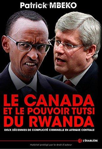 Le Canada et le Pouvoir Tutsi du Rwanda: Deux dcennies de complicit criminelle en Afrique centrale (French Edition) by Patrick Mbeko(2014-03-20)