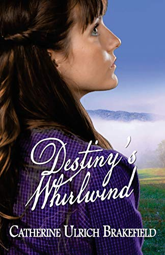 Book: Destiny's Whirlwind (Destiny Series) (Volume 2) by Catherine Brakefield