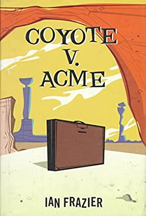 [(Coyote V. Acme)] [By (author) Ian Frazier] published on (June, 1996)