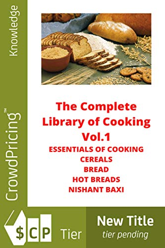 The Complete Library Of Cooking ESSENTIALS OF COOKING  CEREALS  BREAD  HOT BREADS Book 1