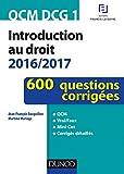 QCM DCG 1 - Introduction au droit 2016/2017 - 4e éd. - 600 questions corrigées - 600 questions corrigées (2016-2017)