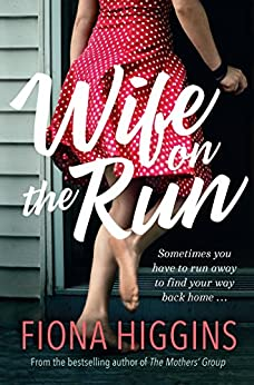 Wife on the Run by [Fiona Higgins]