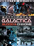 Battlestar Galactica: Blood & Chrome (Unrated)