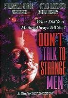 DONT TALK TO STRANGE MEN