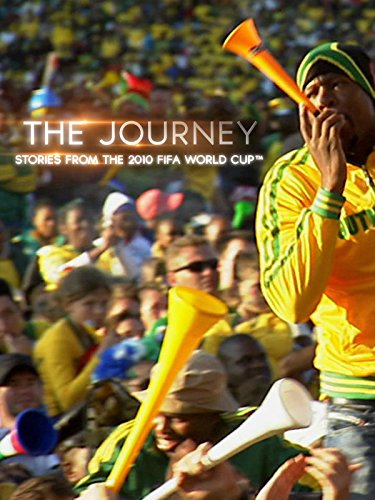 The Journey: Stories from 2010 FIFA World Cup South Africa