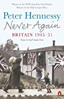 Never Again: Britain 1945 To 1951