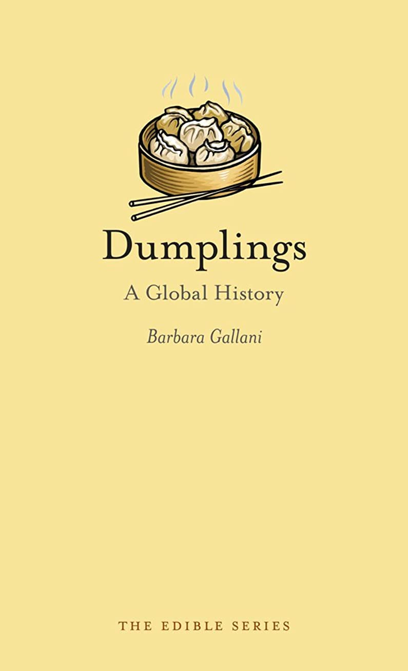 圧縮テキストホテルDumplings: A Global History (Edible) (English Edition)