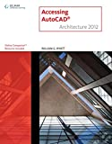 Accessing AUTOCAD Architecture 2012 (CAD New Releases)