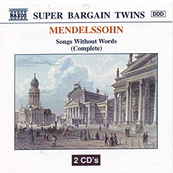 MENDELSSOHN : Songs Without Words (Complete)